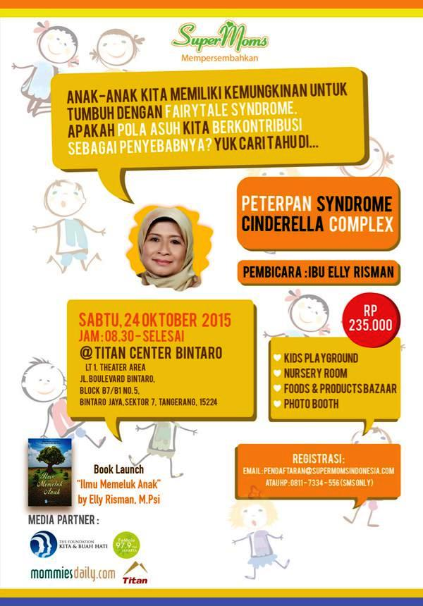 Seminar-Parenting-Supermoms-Indonesia-Fairy-Tale-Peterpan-Syndrome-Cinderella-Complex-Ilmu-Memeluk-Anak-Elly-Risman