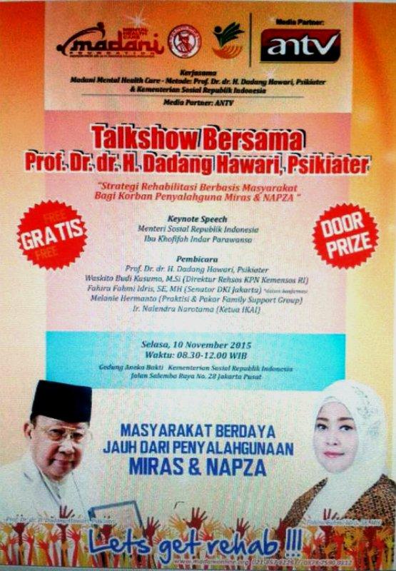 Talkshow-Madani-Mental-Health-Care-KEMENSOS-Narkoba-Miras-NAPZA-Fahira-Idris-Dadang-Hawari-November-2015-Jakarta