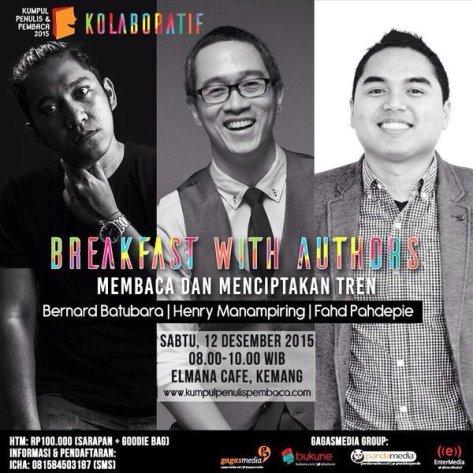 Breakfast-With-Authors-Kumpul-Penulis-Pembaca-2015-Elmanna-Bernard-Batubara-Henry-Manampiring-Fahd-Padepie-Desember