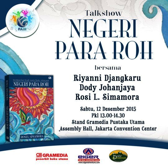 Talkshow-Negeri-Para-Roh-Riyanni-Djangkaru-Rosi-L.-Simamora-Kompas-Gramedia-Fair-Desember-2015