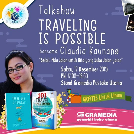 Talkshow-Traveling-Is-Possible-Claudia-Kaunang-Kompas-Gramedia-Fair-JCC-Desember-2015