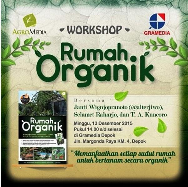Workshop-Rumah-Organik-AgroMeia-Gramedia-Depok-Desember-2015